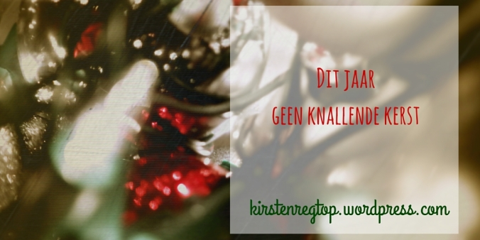 Dit jaar geen knallende kerst